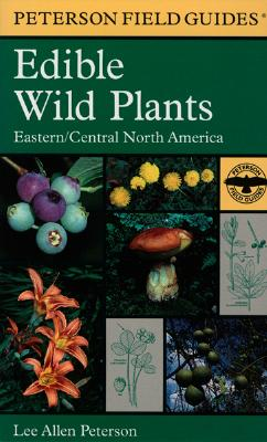 A Field Guide to Edible Wild Plants By Peterson, Lee Allen