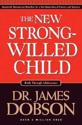 The New Strong-Willed Child By Dobson, James