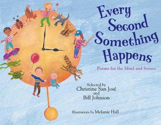 Every Second Something Happens By San Jose, Christine (COM)/ Johnson, Bill (COM)/ Hall, Melanie (ILT)